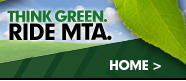 THINK GREEN. RIDE MTA.